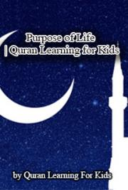 Purpose of Life | Quran Learning for Kids