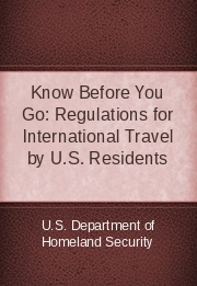 Know Before You Go: Regulations for International Travel by U.S. Residents