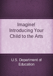 Imagine! Introducing Your Child to the Arts