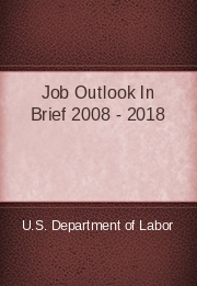 Job Outlook In Brief 2008 - 2018