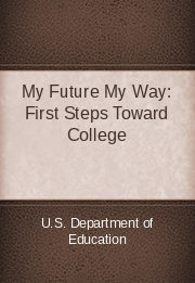 My Future My Way: First Steps Toward College
