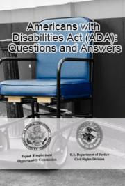 The Americans with Disabilities Act (ADA): Questions and Answers
