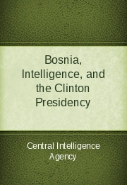 Bosnia, Intelligence, and the Clinton Presidency