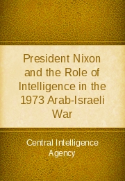 President Nixon and the Role of Intelligence in the 1973 Arab-Israeli War