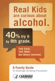 Real Kids are Curious About Alcohol: A Family Guide to Underage Drinking Prevention
