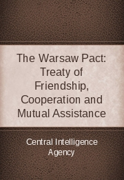The Warsaw Pact: Treaty of Friendship, Cooperation and Mutual Assistance