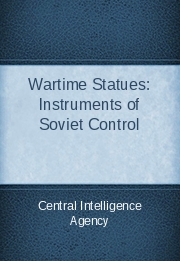 Wartime Statues: Instruments of Soviet Control