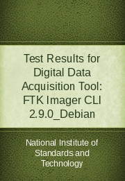 Test Results for Digital Data Acquisition Tool: FTK Imager CLI 2.9.0_Debian