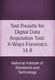 Test Results for Digital Data Acquisition Tool: X-Ways Forensics 14.8