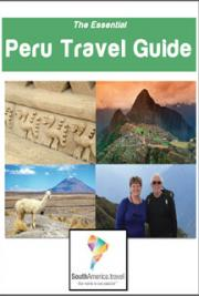 The Essential Peru Travel Guide