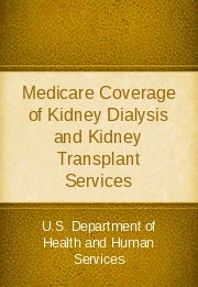 Medicare Coverage of Kidney Dialysis and Kidney Transplant Services