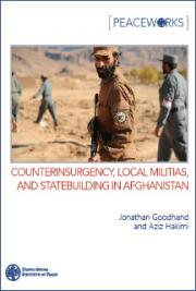 Counterinsurgency, Local Militias, and Statebuilding in Afghanistan