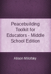 Peacebuilding Toolkit for Educators - Middle School Edition