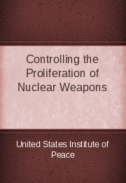 Controlling the Proliferation of Nuclear Weapons