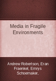 Media in Fragile Environments