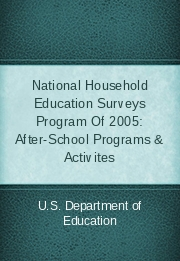 National Household Education Surveys Program Of 2005: After-School Programs & Activites