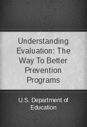 Understanding Evaluation: The Way To Better Prevention Programs