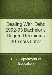 Dealing With Debt: 1992-93 Bachelor's Degree Recipients 10 Years Later