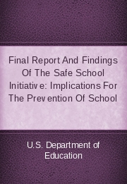 Final Report And Findings Of The Safe School Initiative: Implications For The Prevention Of School