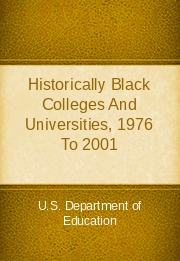 Historically Black Colleges And Universities, 1976 To 2001