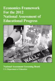 Economic Framework for the 2012 National Assessment of Educational Progress