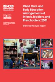 Child Care And Early Education Arrangements Of Infants, Toddlers, and Preschoolers: 2001