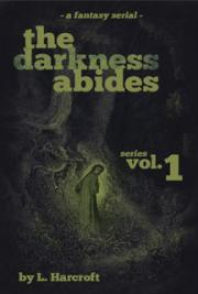 The Darkness Abides (Series Vol.1)