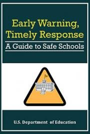 Early Warning, Timely Response: A Guide to Safe Schools
