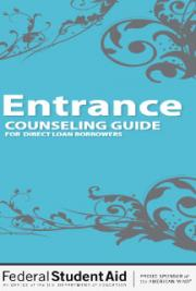 Entrance Counseling Guide for Direct Loan Borrowers [Dec 2013]