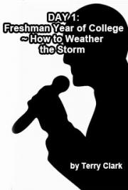 DAY 1: Freshman Year of College ~ How to Weather the Storm