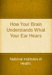 How Your Brain Understands What Your Ear Hears