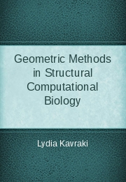 Geometric Methods in Structural Computational Biology