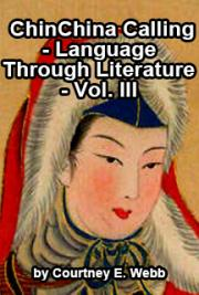 ChinChina Calling - Language Through Literature - Vol. III