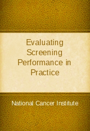 Evaluating Screening Performance in Practice