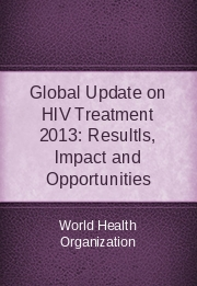 Global Update on HIV Treatment 2013: Resultls, Impact and Opportunities