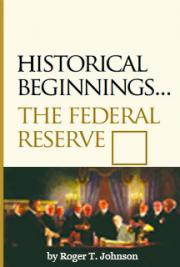 Historical Beginnings The Federal Reserve