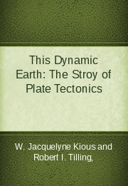 This Dynamic Earth: The Stroy of Plate Tectonics
