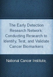 The Early Detection Research Network: Conducting Research to Identify, Test, and Validate Cancer Biomarkers