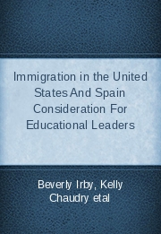 Immigration in the United States And Spain Consideration For Educational Leaders