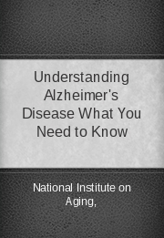 Understanding Alzheimer's Disease What You Need to Know