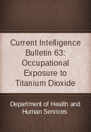 Current Intelligence Bulletin 63: Occupational Exposure to Titanium Dioxide