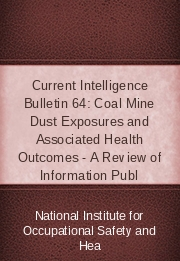 Current Intelligence Bulletin 64: Coal Mine Dust Exposures and Associated Health Outcomes - A Review of Information Publ