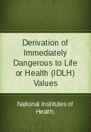 Derivation of Immediately Dangerous to Life or Health (IDLH) Values
