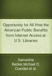 Opportunity for All How the American Public Benefits from Internet Access at U.S. Libraries