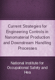 Current Strategies for Engineering Controls in Nanomaterial Production and Downstream Handling Processes