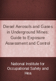Diesel Aerosols and Gases in Underground Mines: Guide to Exposure Assessment and Control