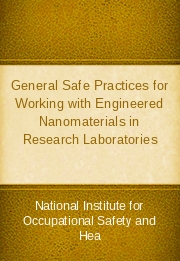 General Safe Practices for Working with Engineered Nanomaterials in Research Laboratories