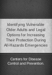 Identifying Vulnerable Older Adults and Legal Options for Increasing Their Protection During All-Hazards Emergencies