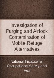 Investigation of Purging and Airlock Contamination of Mobile Refuge Alternatives
