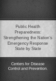 Public Health Preparedness: Strengthening the Nation's Emergency Response State by State